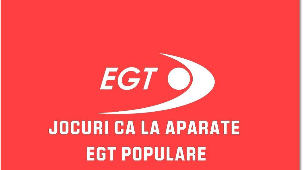 Jocuri ca la aparate EGT